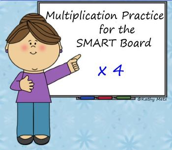 Multiplication Practice for the SMART Board: x 4