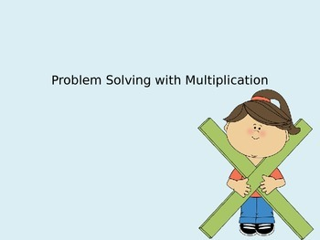 Multiplication Problem Solving (Common Core/Florida Standards)