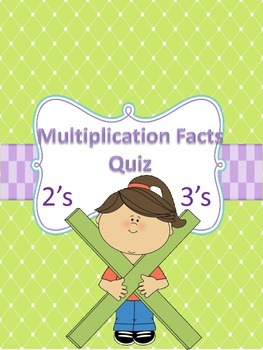 Multiplication Quiz-2's and 3's Facts: Facts, Arrays and W