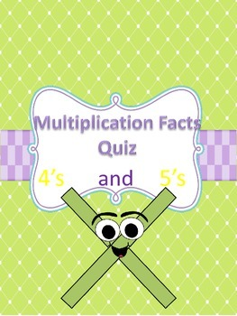 Multiplication Quiz-4's and 5's Facts: Facts, Arrays and W
