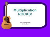 Multiplication ROCKS! Skip-Counting Songs by Michaela Clark