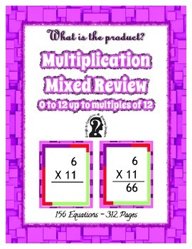 Multiplication Review ~  0 - 12 multiples of 12 ~ 156 Equations in 312 pg e-book