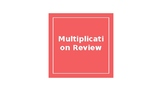 Multiplication Review