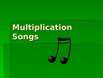 Multiplication Song PowerPoint (3s, 4s, 6s, 7s, 8s, 9s)