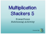 Multiplication Stackers 5
