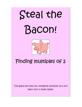 Multiplication: Steal the Bacon: 2's tables