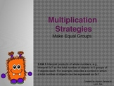 Multiplication Strategies: Make Equal Groups 3.OA Powerpoint