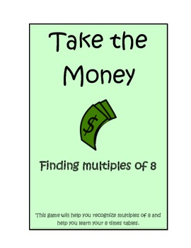 Multiplication: Take the Money 8's tables