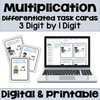 Multiplication Task Cards: 3 Digit by 1 Digit (Differentiated)