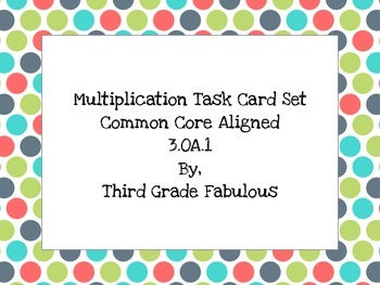Multiplication Task Cards Common Core Aligned 3.OA.1