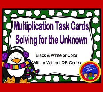 Multiplication Task Cards: Solving for the Unknown (with and without QR Codes)