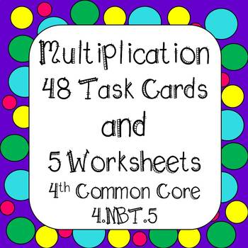 Multiplication Task Cards and *NO PREP* Worksheets 4th Grade CCSS