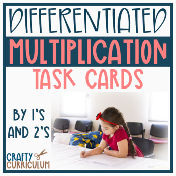 Multiplication Task Cards by 1's and 2's Differentiated