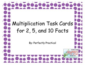 Multiplication Task Cards for 2, 5, and 10 Facts