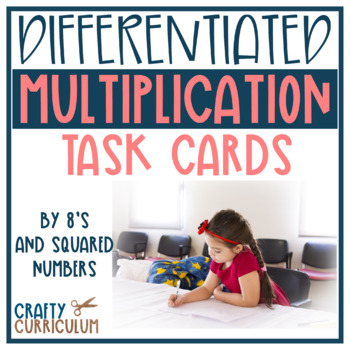 Multiplication Task Cards multiplying by 8 and square numbers DIFFERENTIATED
