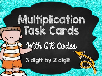Multiplication Task Cards with QR Codes: 3 digit by 2 digit