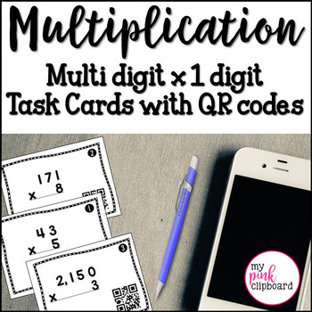 Multiplication Task Cards with QR Codes  Multi-digit by on
