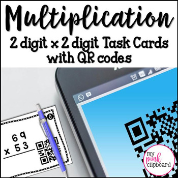 Multiplication Task Cards with QR Codes - Two digit by two digit