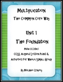 Multiplication Unit 1: The Foundation - Teaching the Commo