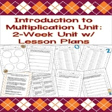 Multiplication Unit: Two-Week Intro to Multiplication W/ LESSON PLANS & HOMEWORK