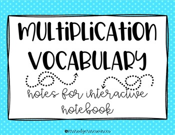 Multiplication Vocabulary Notes for Interactive Notebook