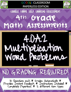 Multiplication Word Problems - 4.OA.2 Self Grading Assessment Google Forms