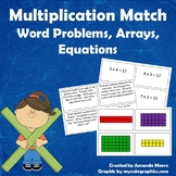 Multiplication Word Problems, Arrays, & Equations Match Up
