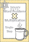 Multiplication Word Problems Single Step (January Edition)