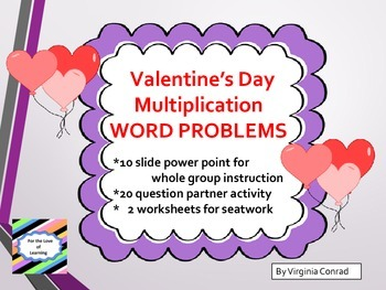 Multiplication Word Problems--Slides, Activity, and Worksheets--Valentine Theme