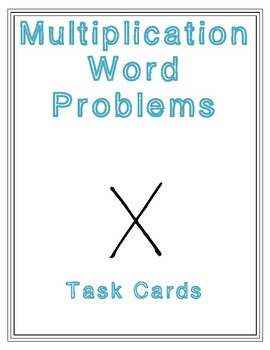 Multiplication Word Problems (TASK CARDS)