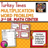 Multiplication Word Problems Task Card Math Center & Turkey Activity 3rd Grade