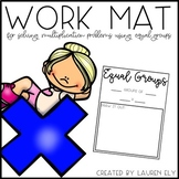 Multiplication Work Mat: Using Equal Groups to Solve Multiplication Problems