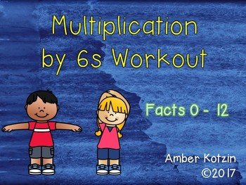 Multiplication Workout x 6s