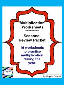 Multiplication Worksheets---Seasonal Review Packet