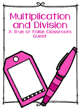 Multiplication and Division: A True/False Classroom Quest