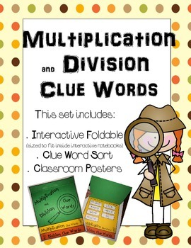 Multiplication and Division Clue Words Posters, Flip Book, and Sort