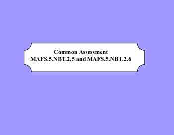 Multiplication and Division Common Assessment 5th Grade MA