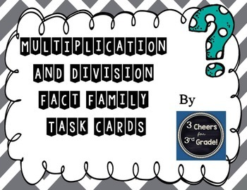 Multiplication and Division Fact Family Task Cards