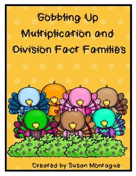 Multiplication and Division Gobbling Up the Fact Families