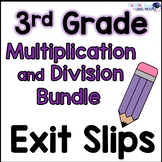 Multiplication and Division Math Exit Slips 3rd Grade Common Core Bundle