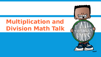MULTIPLICATION AND DIVISION...Math Talk!  PowerPoint Presentation
