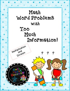 Multiplication and Division Math Word Problems with Too Much Information!