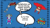 SuperHero Themed Multiplication and Division Missing Number Equation Task Cards