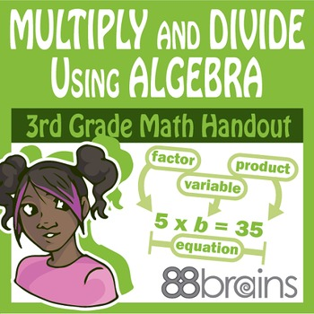 Multiplication and Division: Multiply & Divide Using Algeb