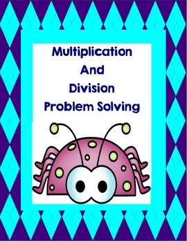 Multiplication and Division Problem Solving