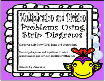 Multiplication and Division Problems Using Strip Diagrams: New 3rd Grade TEKS