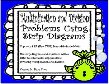 Multiplication and Division Problems Using Strip Diagrams (TEKS 4.5A)