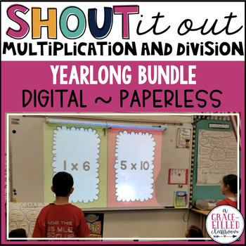 Multiplication and Division: Shout It Out (YEARLONG Growing Bundle)