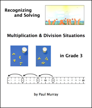 Multiplication and Division Situations for Grade 3:  Recognizing and Solving