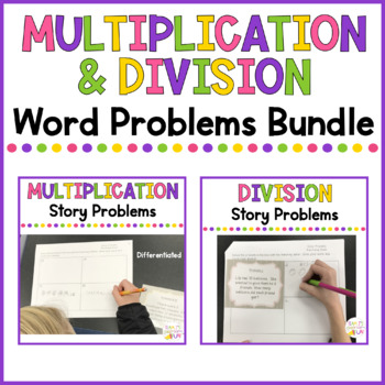 Multiplication and Division Story Problems BUNDLE